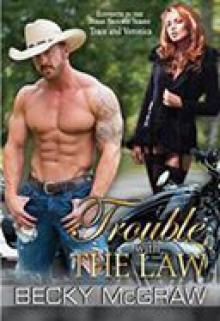 Trouble With the Law - Becky McGraw