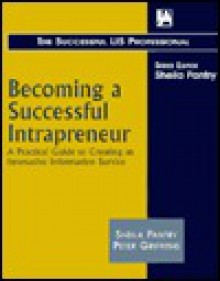 Becoming a Successful Intrapreneur (Successful LIS Professional) (Successful LIS Professional) - Peter Griffiths