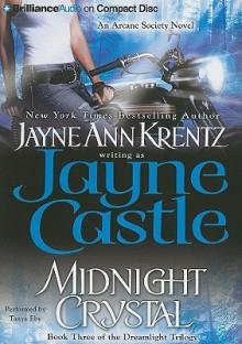 Midnight Crystal (Harmony, #7) (Arcane Society, #9) (dreamlight trilogy, #3) - Jayne Castle, Tanya Eby