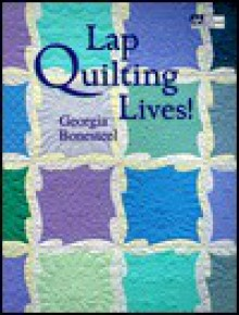 Lap Quilting Lives! - Georgia Bonesteel