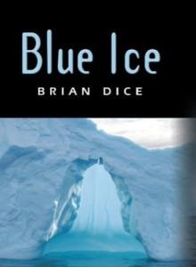 Blue Ice - Brian Dice