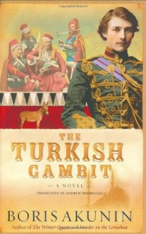 The Turkish Gambit: A Novel - Boris Akunin, Andrew Bromfield