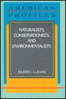 Naturalists, Conservationists, and Environmentalists - Eileen Lucas