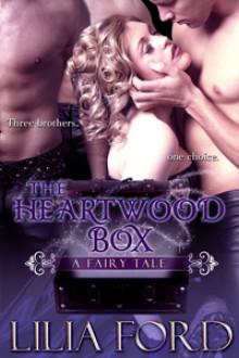 The Heartwood Box: A Fairy Tale - Lilia Ford