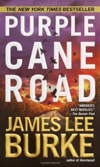 Purple Cane Road - James Lee Burke