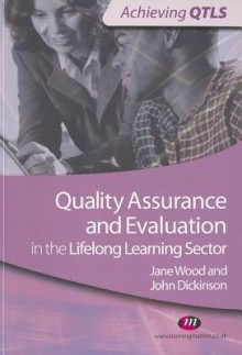 Quality Assurance and Evaluation in the Lifelong Learning Sector - Jane Wood