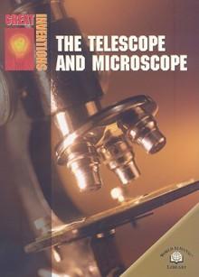 The Telescope and Microscope - Robin S. Doak