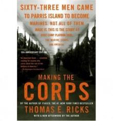 [( Making the Corps )] [by: Thomas E Ricks] [Jul-2007] - Thomas E Ricks