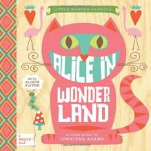 Alice in Wonderland: A BabyLit® Colors Primer - Jennifer Adams, Alison Oliver
