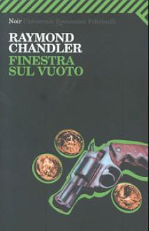 Finestra sul vuoto - Raymond Chandler, Ida Omboni