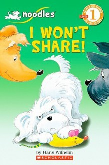 I Won't Share! - Hans Wilhelm