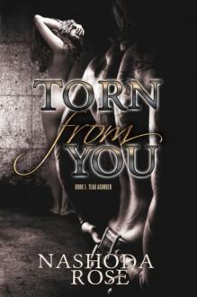 Torn from You (Tear Asunder #1) - Nashoda Rose
