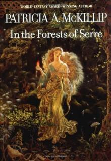 In The Forests of Serre - Patricia A. McKillip
