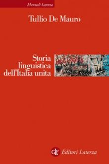 Storia linguistica dell'Italia unita - Tullio De Mauro