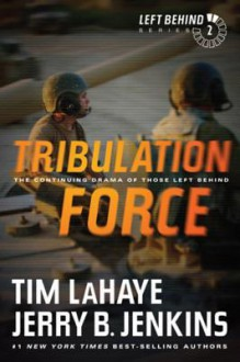Tribulation Force: The Continuing Drama of Those Left Behind - Jerry B. Jenkins,Tim LaHaye