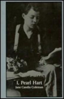 I Pearl Hart - Jane Candia Coleman