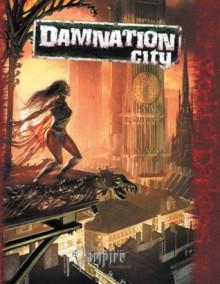 Vampire Damnation City (Vampire the Requiem) - Will Hindmarch