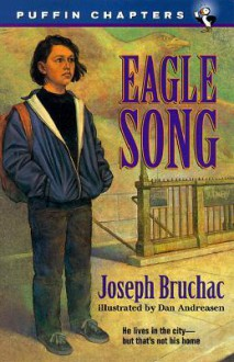 Eagle Song - Joseph Bruchac, Dan Andreasen
