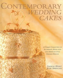 Contemporary Wedding Cakes - Nadene Hurst, Julie Springall