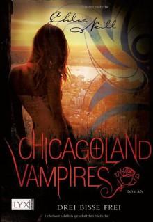 Chicagoland Vampires: Drei Bisse frei - Chloe Neill