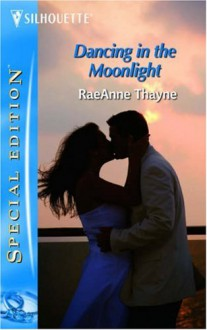 Dancing In The Moonlight - RaeAnne Thayne