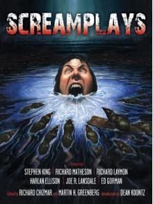 Screamplays - Les Edwards, Richard Chizmar, Stephen King, Dean Koontz