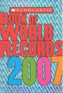 Scholastic Book Of World Records 2007 - Jenifer Corr Morse