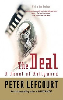 The Deal: A Novel of Hollywood - Peter Lefcourt