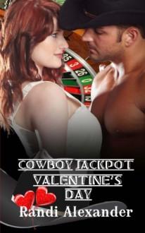 Cowboy Jackpot: Valentine's Day - Randi Alexander