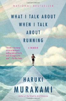 What I Talk About When I Talk About Running (Vintage International) - Haruki Murakami