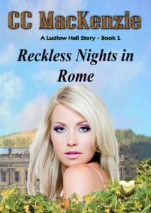Reckless Nights in Rome - C.C. MacKenzie