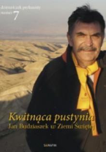 Kwitnąca pustynia. Jan Budziaszek w Ziemi Świętej - dzienniczek perkusisty nr 7 - Jan Budziaszek