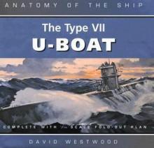 The Type Vii U Boat - David Westwood