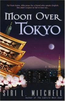 Moon over Tokyo - Siri L. Mitchell