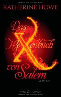 Das Hexenbuch von Salem - Katherine Howe, Judith Schwaab