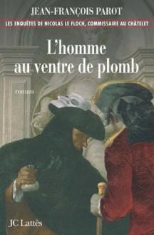 L'homme au ventre de plomb - Jean-François Parot