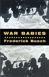 War Babies - Frederick Busch