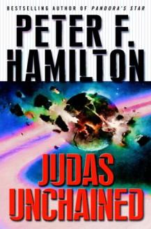 Judas Unchained: Pandoras Star 2 - Peter F. Hamilton