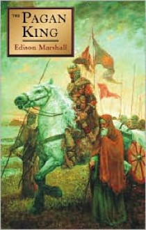 The Pagan King - Edison Marshall