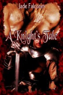 A Knight's Tale - Jade Falconer