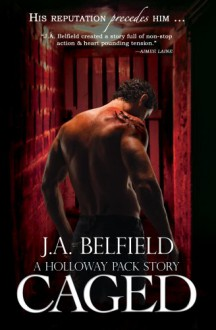 Caged (A Holloway Pack Story) - J.A. Belfield