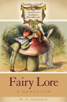 Fairy Lore: A Handbook - D.L. Ashliman