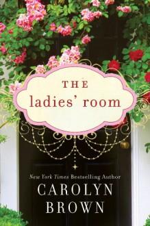 The Ladies' Room - Carolyn Brown