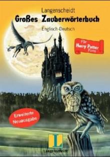 Langenscheidts Großes Zauberwörterbuch Englisch- Deutsch. Für Harry Potter- Fans. - Barbara M. Zollner