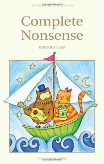 Complete Nonsense (Wordsworth Children's Classics) (Wordsworth Classics) - Edward Lear