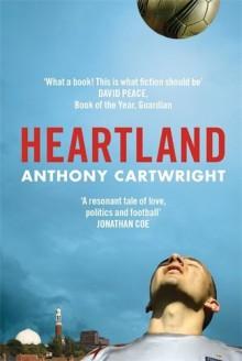Heartland - Anthony Cartwright
