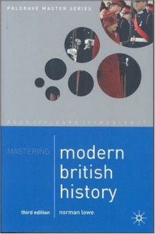 Mastering Modern British History (Palgrave Master Series) - Norman Lowe