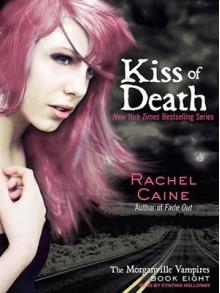 Kiss of Death - Rachel Caine, Cynthia Holloway