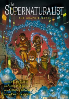 The Supernaturalist: The Graphic Novel - Eoin Colfer, Andrew Donkin, Giovanni Rigano, Paolo Lamanna