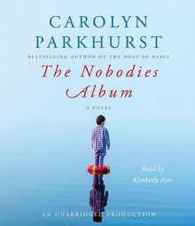 The Nobodies Album (Audio) - Carolyn Parkhurst, Kimberly Farr